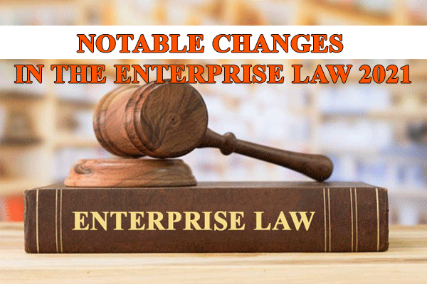 Notable Changes In The Enterprise Law 2021